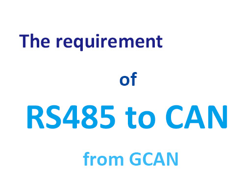 RS485 to CAN bus device requirements