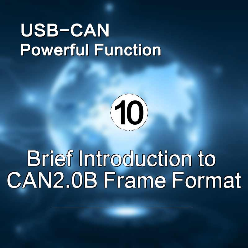 Brief Introduction of CAN2.0B Frame Format